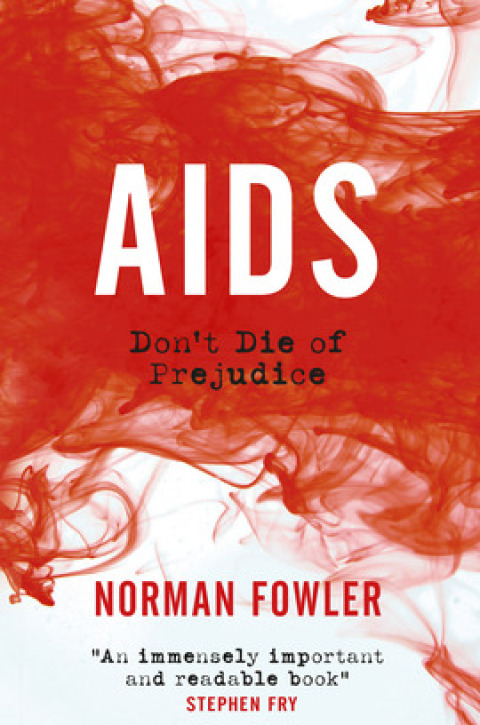 Norman Fowler – 'AIDS: Don't Die of Prejudice'